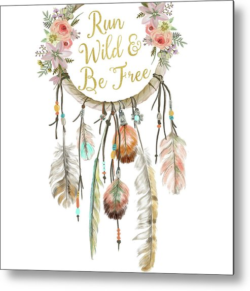 Boho Metal Print featuring the digital art Run Wild And Be Free Dreamcatcher Boho Feather Pillow by Pink Forest Cafe