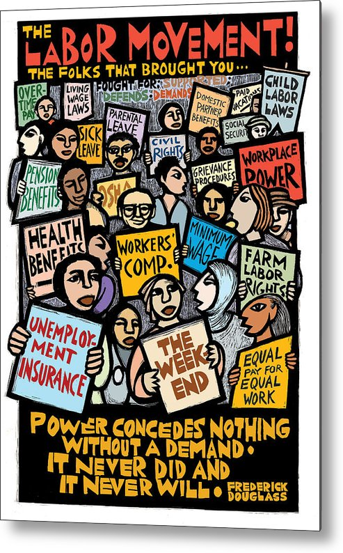 Labor Metal Print featuring the mixed media The Labor Movement by Ricardo Levins Morales