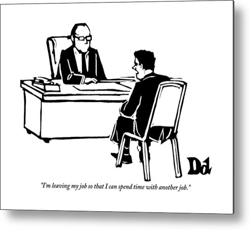 Love Scenes -- Breakups Metal Print featuring the drawing A Man Sitting In Front Of His Boss Is Explaining by Drew Dernavich