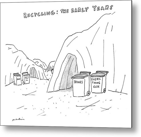 Recycling: The Early Years Metal Print featuring the drawing Recycling The Early Years by Michael Maslin