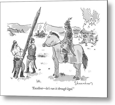 (one Barbarian On Horseback To Two Others Holding A Long Pointed Tree Trunk Type Of Weapon.) Lawyers Metal Print featuring the drawing Excellent - Let's Run It Through Legal by Danny Shanahan