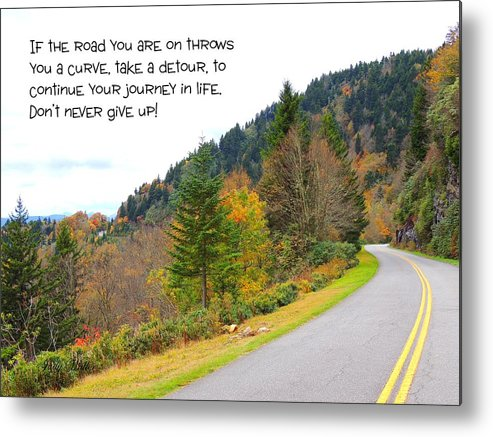 Quote Metal Print featuring the photograph Life's Journey by Judy Waller