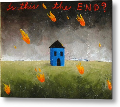 House Metal Print featuring the painting Is This The End by Pauline Lim