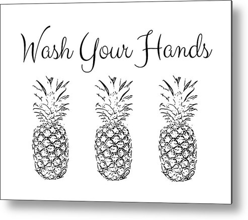 Wash Your Hands Metal Print featuring the digital art Wash Your Hands Pineapples- Art by Linda Woods by Linda Woods