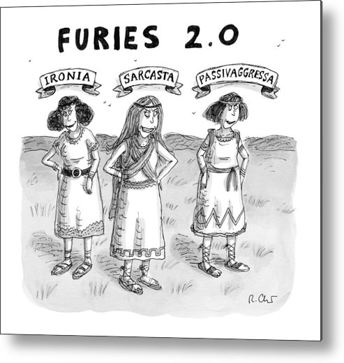 Captionless Greek Mythology Metal Print featuring the drawing Furies 2.0 by Roz Chast