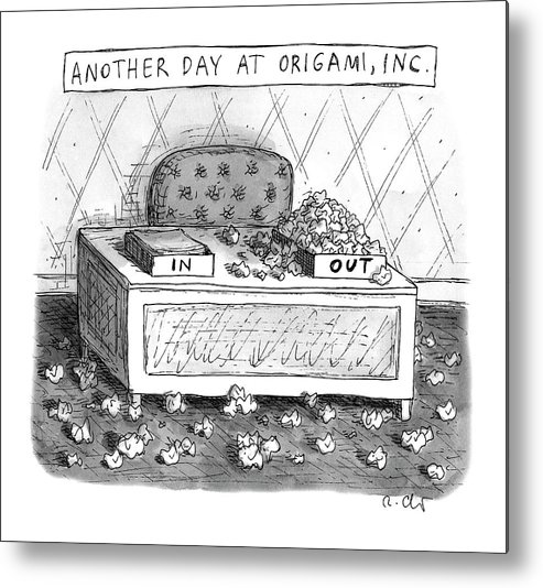 Another Day At Origami Metal Print featuring the drawing Origami, Inc. by Roz Chast