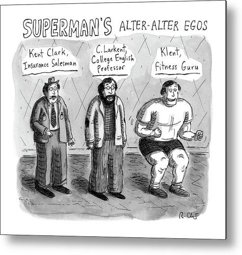 Captionless Metal Print featuring the drawing Superman's Alter Alter Egos by Roz Chast