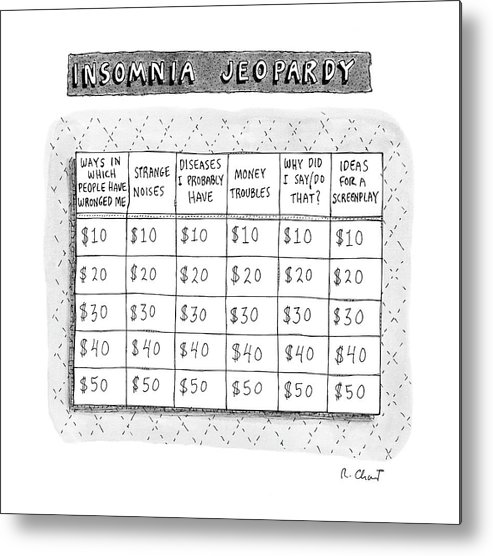 Insomnia Jeopardy Metal Print featuring the drawing Insomnia Jeopardy by Roz Chast