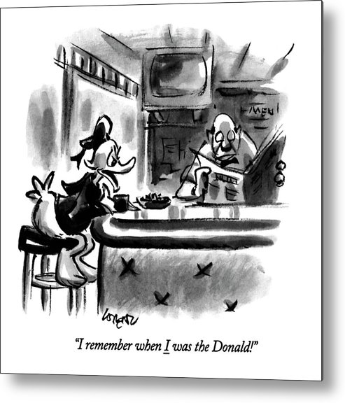 (a Saddened Donald Duck Talking At A Bar Metal Print featuring the drawing I Remember When I Was The Donald! by Lee Lorenz
