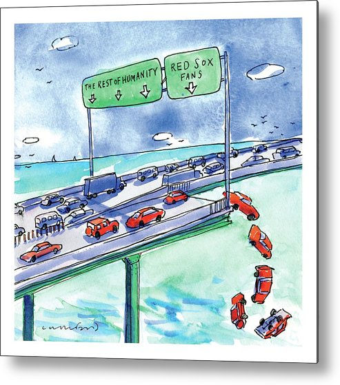 Red Sox Metal Print featuring the drawing Red Cars Drop Off A Bridge Under A Sign That Says by Michael Crawford