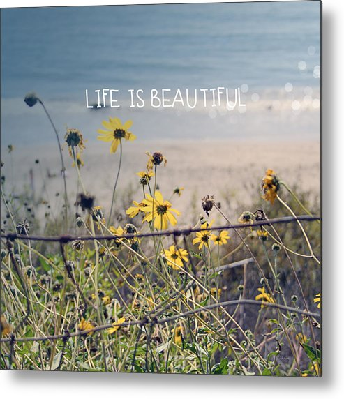 Beach Metal Print featuring the photograph Life is Beautiful by Linda Woods