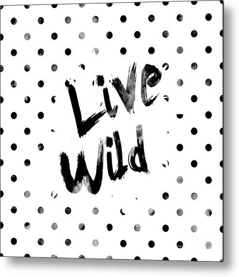 Live Wild Metal Print featuring the digital art Live Wild by Pati Photography