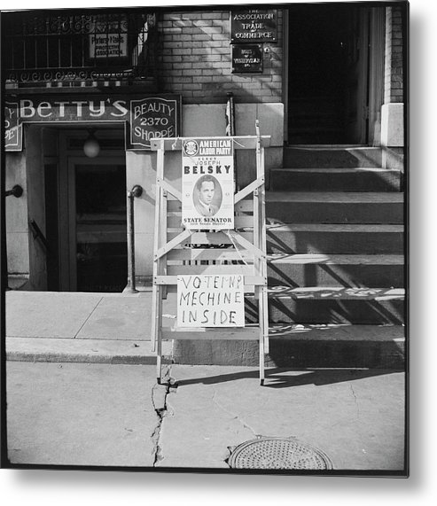 Social Issues Metal Print featuring the photograph Election Poster For Joseph Belsky by Alexander Alland, Jr.
