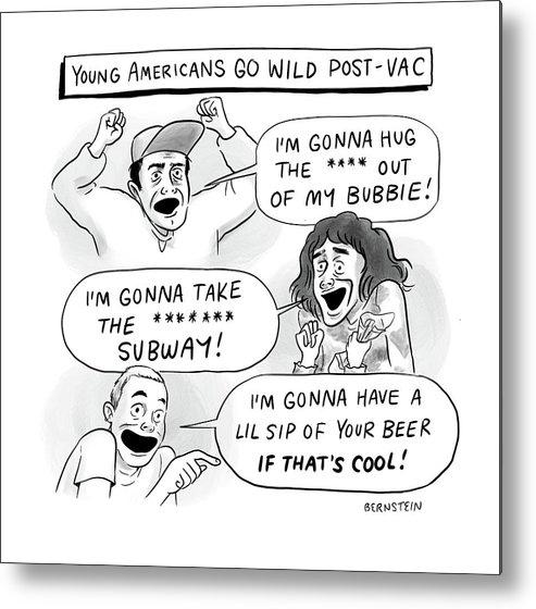 Young Americans Go Wild Post-vac Metal Print featuring the drawing Young Americans Go Wild by Emily Bernstein