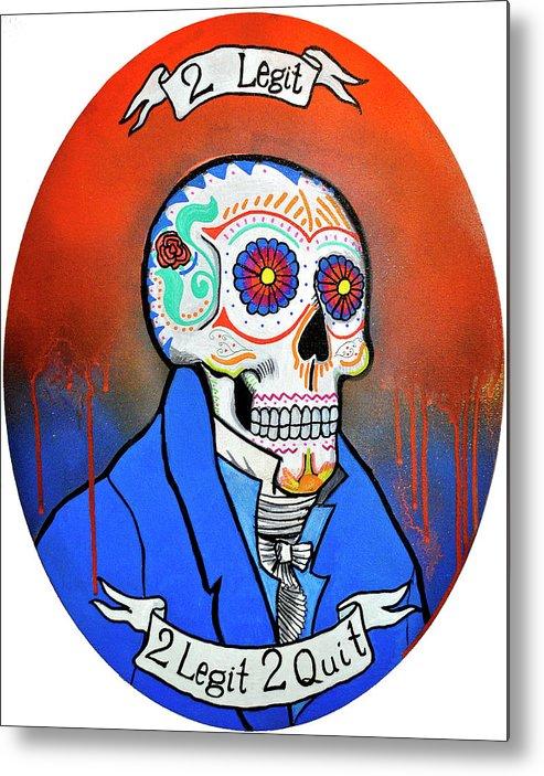 2 Legit Metal Print featuring the painting 2 Legit 2 Quit by Josean Rivera