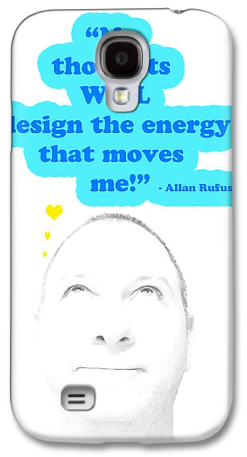 Inspirational Galaxy S4 Case featuring the mixed media Note To Self My Thoughts Will Design The Energy That Moves Me by Allan Rufus