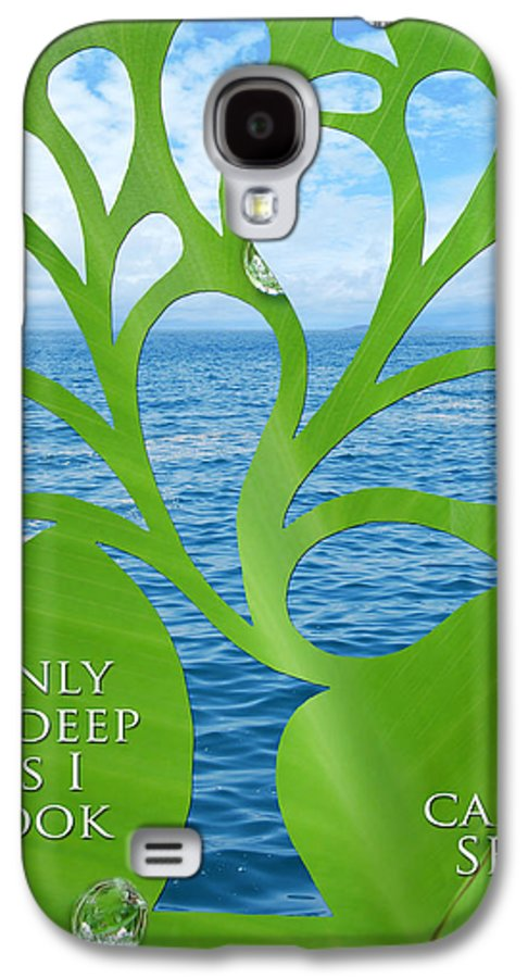 Poetry Galaxy S4 Case featuring the mixed media Only As Deep As I Look Can I See by Nikki Smith