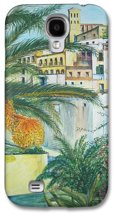 Ibiza Old Town Galaxy S4 Case featuring the painting Old Town Ibiza by Lizzy Forrester