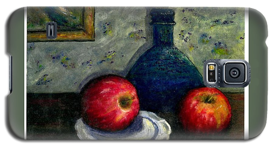 Still Life Galaxy S5 Case featuring the painting Apples And Bottles by Gail Kirtz