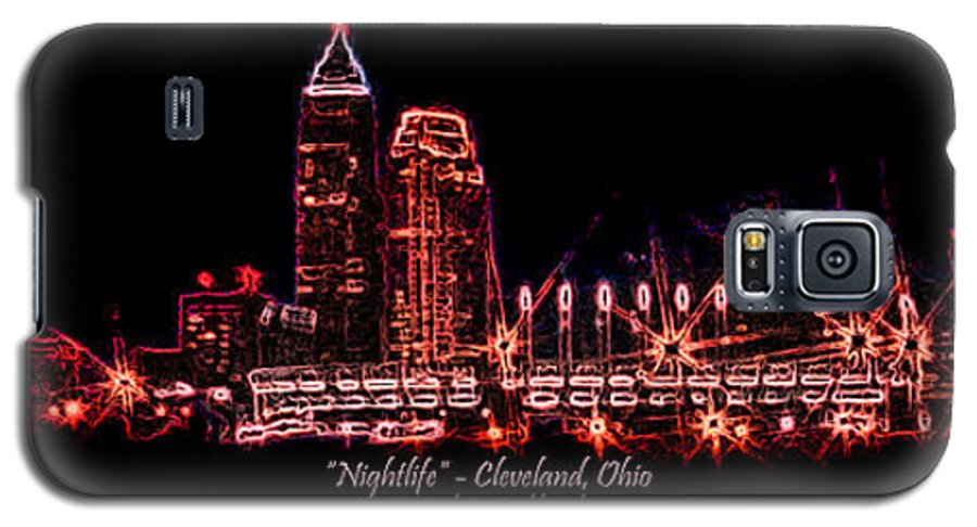Cleveland Galaxy S5 Case featuring the photograph Nightlife by Kenneth Krolikowski