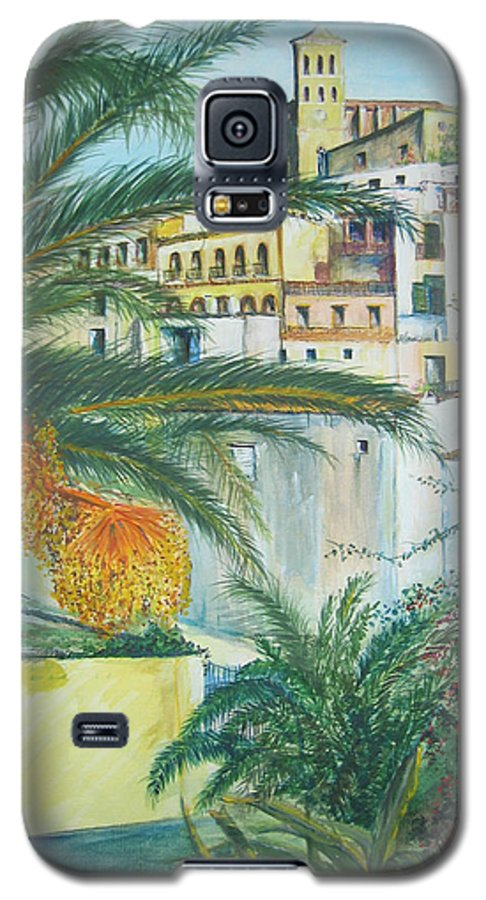 Ibiza Old Town Galaxy S5 Case featuring the painting Old Town Ibiza by Lizzy Forrester
