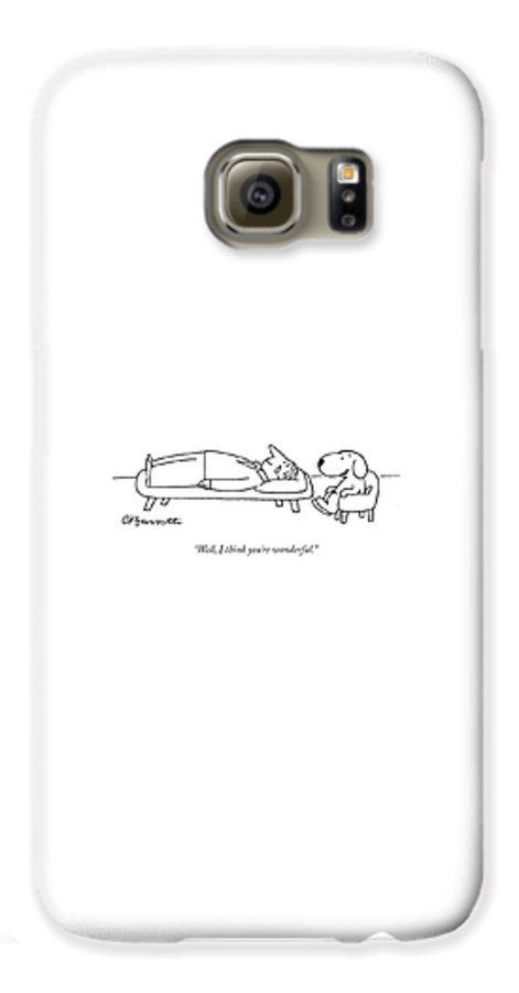 """well Galaxy S6 Case featuring the drawing I Think You Are Wonderful by Charles Barsotti"