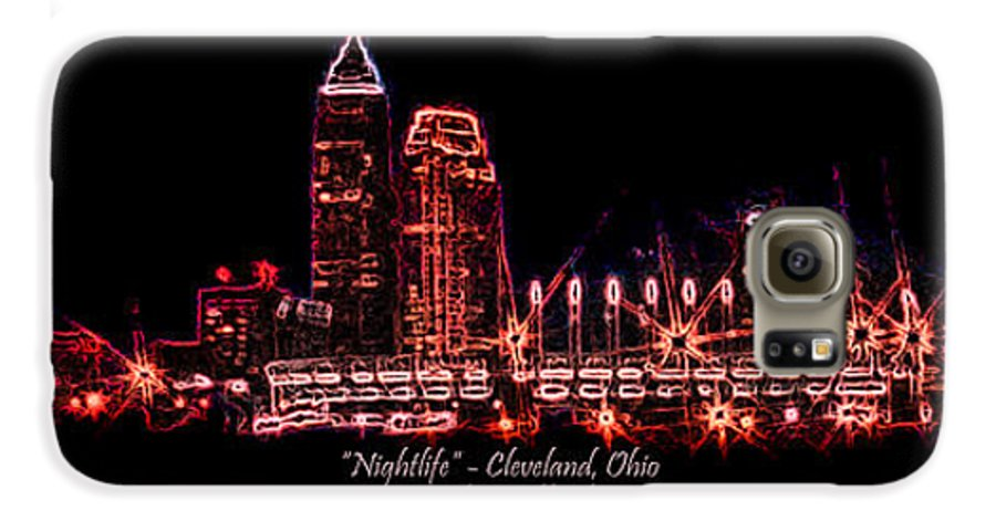 Cleveland Galaxy S6 Case featuring the photograph Nightlife by Kenneth Krolikowski