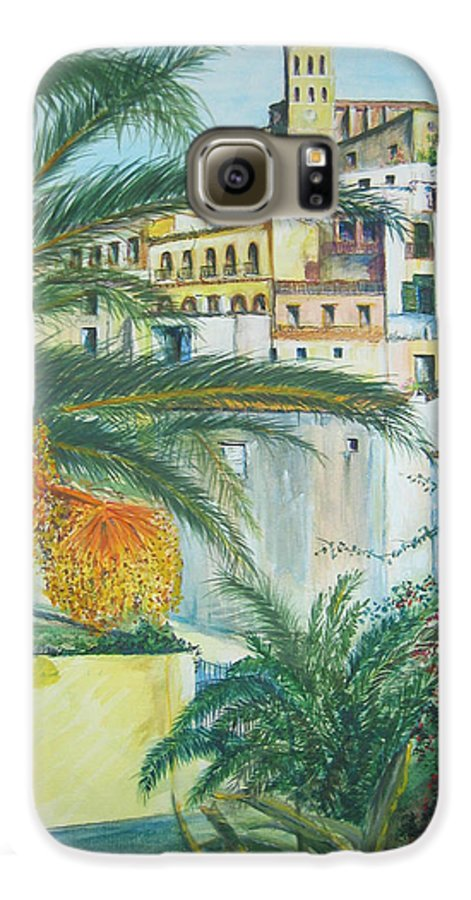 Ibiza Old Town Galaxy S6 Case featuring the painting Old Town Ibiza by Lizzy Forrester
