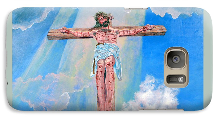 Christian Galaxy S7 Case featuring the painting The Crucifixion Daytime by Stan Hamilton