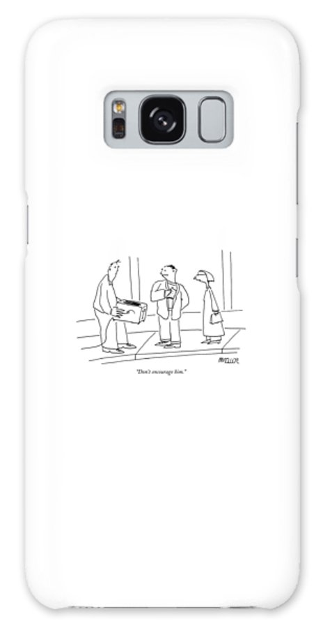 Urban Food Tin Cup  (woman Scolding Her Husband Who Is Offering A Piece Of Bread To A Panhandler Holding An Empty Toaster.) 121761  Pmu Peter Mueller Galaxy S8 Case featuring the drawing Don't Encourage Him by Peter Mueller