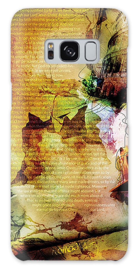 Scripture Religious Bible Word Righteousness Holiness Spiritual Spirit Colorful Drawing Jesus Yahweh God Jehovah Chapter Book Worship Church Faith Believe Virtue Pure Saint Prophet Law Truth Abstract Digital Design Art Canvas Holy Gospel Christ Yeshua Sacred Divine Blessed Soul Hope Trust Old New Christian Testament Messiah Paul Revelation Psalm Proverb Israel Hebrew Jerusalem Commandment Wilderness Tribe Gentiles Pentecost Life Eternity Jordan Wise Heart Grace Sanctify Crucify Sacrifice Romans Galaxy S8 Case featuring the digital art Romans 5 by Switchvues Design
