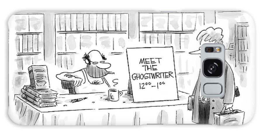 Introductions Writers Books Shopping Consumerism (disheveled Man In Undershirt Sitting In Bookstore With Sign That Reads 'meet The Ghostwriter 12:00-1:00'.) 120522 Cwe Christopher Weyant Galaxy S8 Case featuring the drawing New Yorker February 14th, 2005 by Christopher Weyant