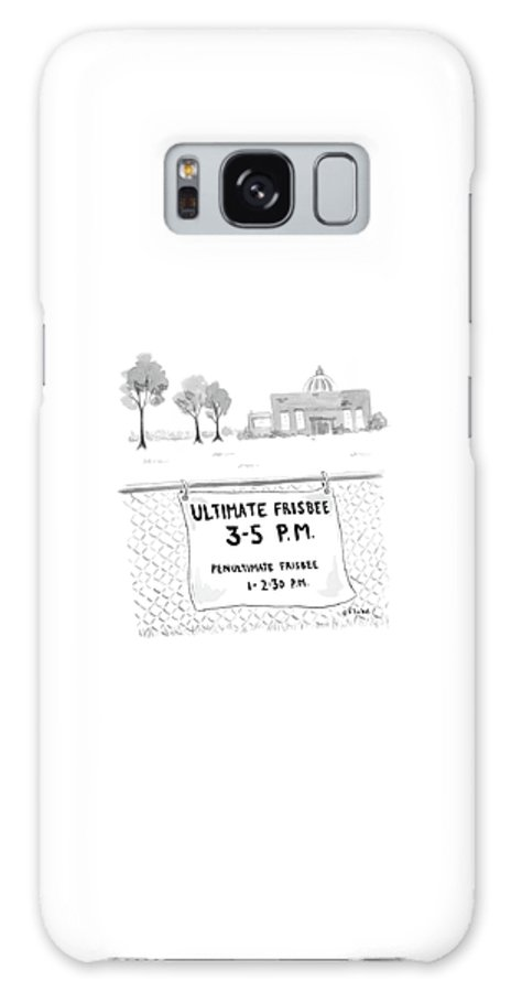 Ultimate Frisbee Galaxy S8 Case featuring the drawing A Sign On A Fence Reads: Ultimate Frisbee 3-5 Pm by Emily Flake