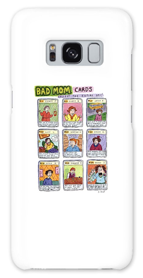 Title: Bad Mom Cards Galaxy Case featuring the drawing Bad Mom Cards Collect The Whole Set by Roz Chast