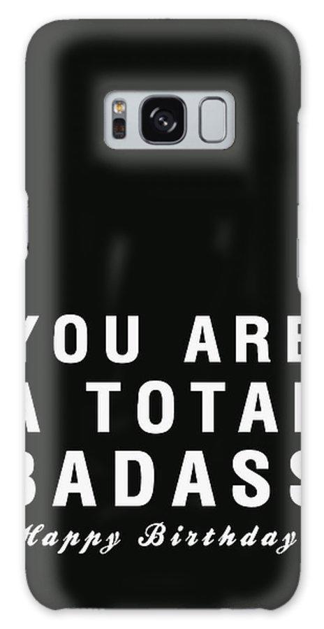 Birthday Card Galaxy S8 Case featuring the digital art Badass Birthday Card by Linda Woods