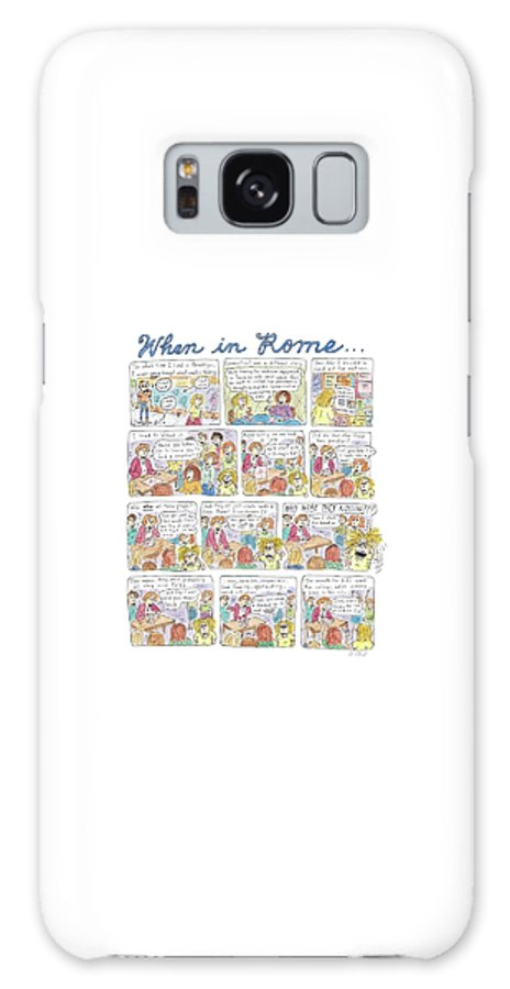 Napkins Galaxy S8 Case featuring the drawing Captionless: When In Rome by Roz Chast