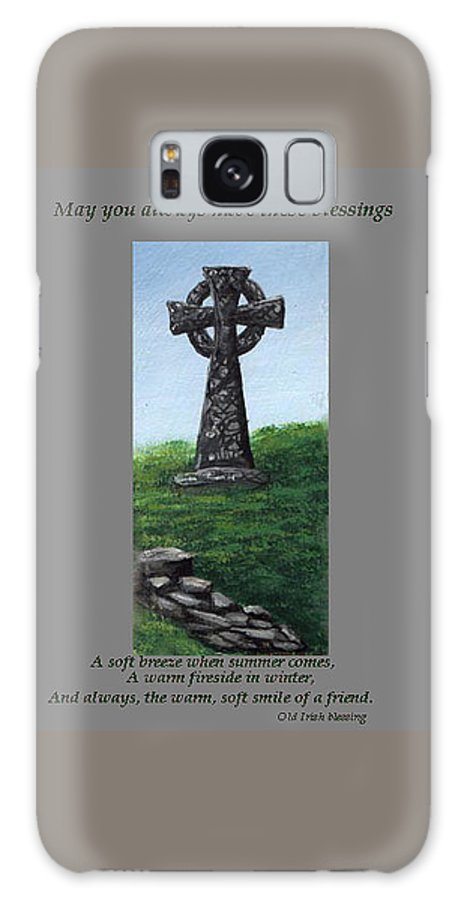 Celtic Galaxy S8 Case featuring the painting Celtic Cross With Old Irish Blessing by Barbara McDevitt