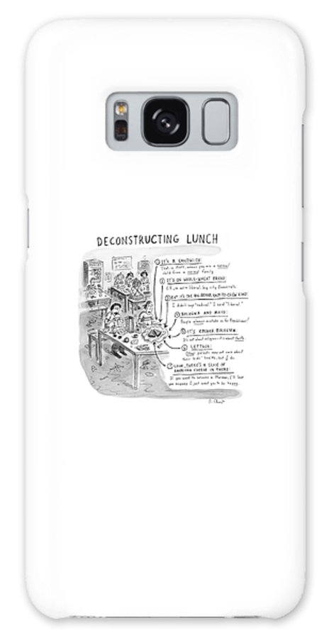 Sandwiches Galaxy S8 Case featuring the drawing Deconstructing Lunch by Roz Chast