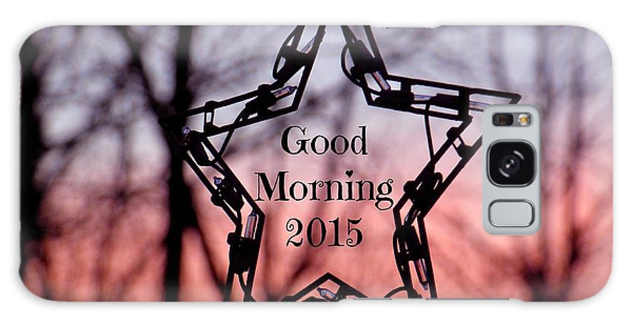 Sunrise Galaxy S8 Case featuring the photograph Good Morning 2015 by Jean Wright