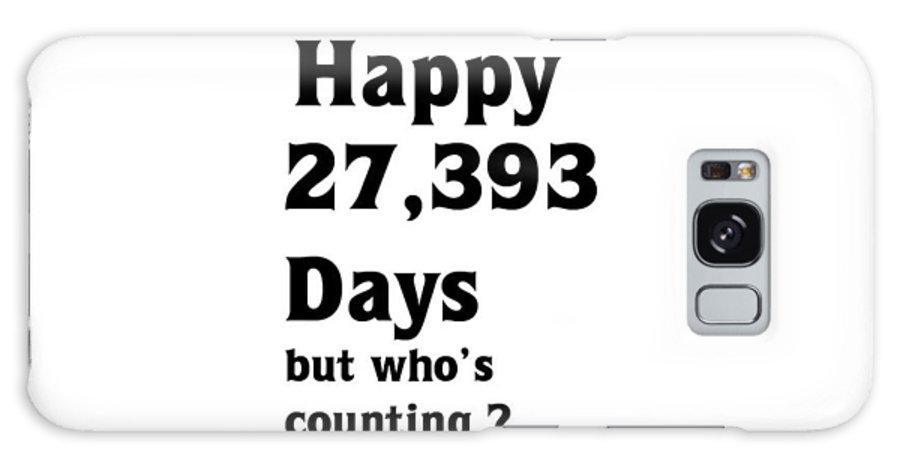 Birthday Galaxy S8 Case featuring the digital art Happy 75th Birthday by Florene Welebny