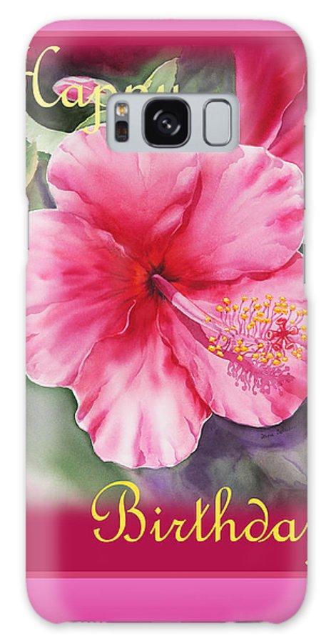 Hibiscus Galaxy S8 Case featuring the painting Happy Birthday Hibiscus by Irina Sztukowski