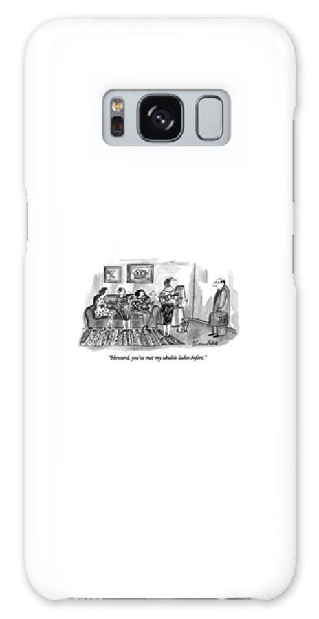 Wife Says To Husband As He Comes Home From Work. Sitting On The Couch Are Three Women With Ukuleles.  Instruments Galaxy Case featuring the drawing Howard, You've Met My Ukulele Ladies Before by Victoria Roberts