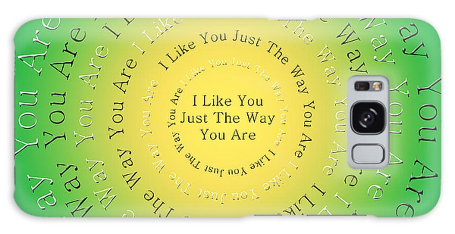 Andee Design Typography Galaxy S8 Case featuring the digital art I Like You Just The Way You Are 3 by Andee Design