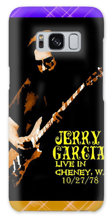 Jerry Garcia Galaxy S8 Case featuring the photograph Jerry Cheney 1 by Ben Upham
