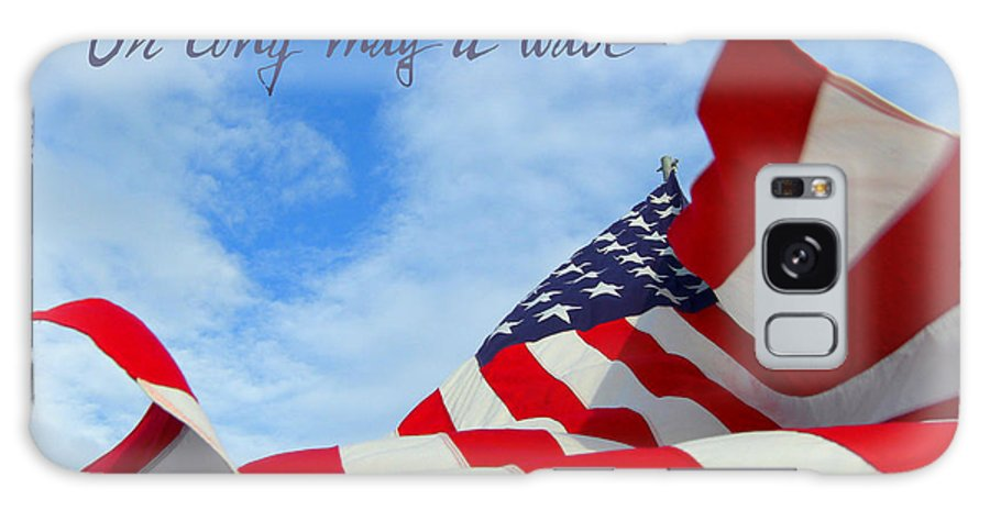 Flag Galaxy S8 Case featuring the photograph May It Wave by Heidi Manly