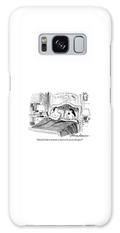 best service 58b03 04da2 Mind If I Take A Moment To Check With My Sex Galaxy S8 Case for Sale by  Bernard Schoenbaum