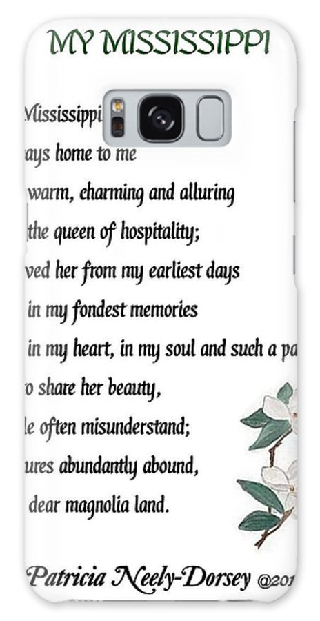 Mississippi Magnolia - Poetry Framed Prints Galaxy S8 Case featuring the digital art My Mississippi - Poetry by Patricia Neely-Dorsey