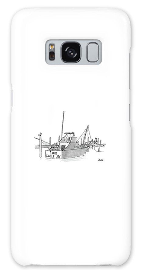 (new Boat Owner Is Painting 'my First Boat' On The Stern Of His Small Yacht Galaxy S8 Case featuring the drawing New Yorker July 11th, 1988 by Jack Ziegler