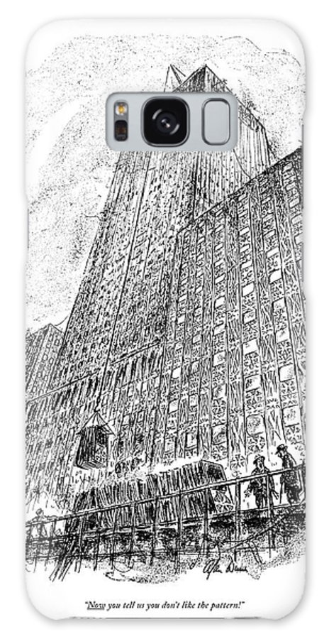 Workman Referring To The Outside Pattern Of A Huge Building. Regional Urban New York City Nyc Manhattan Rockefeller Center Midtown Skyscraper Skyscrapers Office Buildings Architect Architecture Construction Contractor Facade Problems Patterns Appearances Style Skyline  Cc 67983 Adu Alan Dunn Artkey 67983 Galaxy S8 Case featuring the drawing Now You Tell Us You Don't Like The Pattern! by Alan Dunn