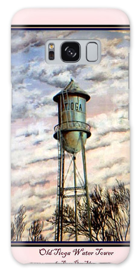 Water Tower Galaxy S8 Case featuring the painting Old Tioga Water Tower Print by Tioga Dan Sloane